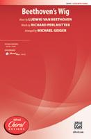 Beethovenrsquos Wig Choral Edition